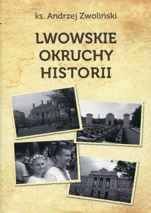 okładka Lwowskie okruchy historii, Książka | Zwoliński Andrzej