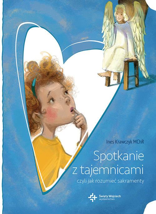 okładka Spotkanie z tajemnicami, czyli jak rozumieć sakramenty, Książka | Krawczyk Ines