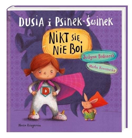 okładka Dusia i Psinek-Świnek. Nikt się nie boi, Książka | Justyna Bednarek