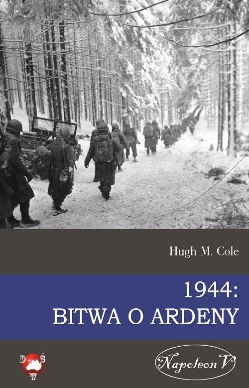 okładka 1944 Bitwa o Ardeny, Książka | Hugh M. Cole