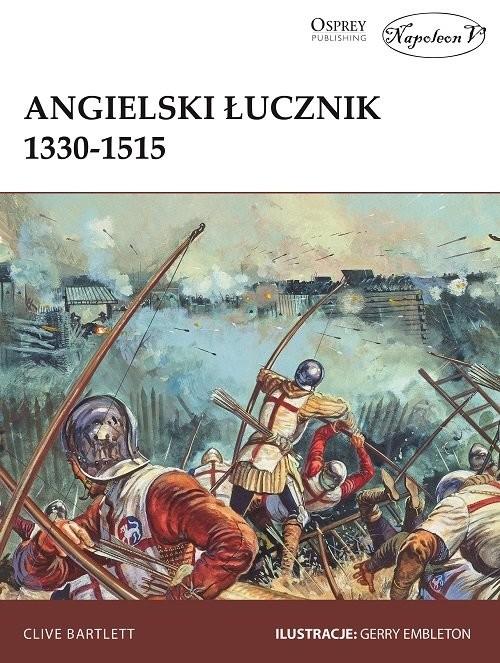 okładka Angielski łucznik 1330-1515, Książka | Bartlett Clive