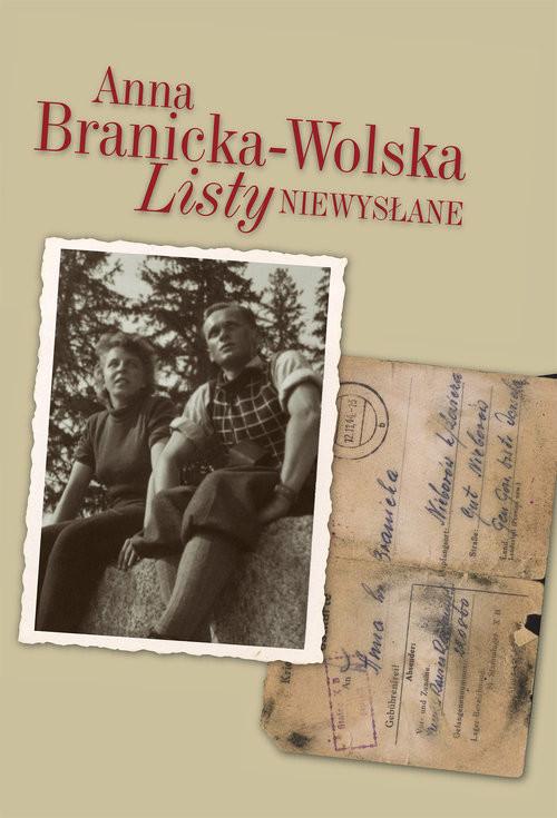 okładka Listy niewysłane, Książka | Branicka-Wolska Anna