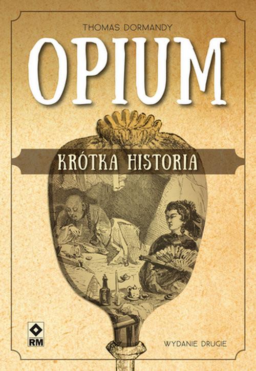 okładka Opium Krótka historiaksiążka |  | Dormandy Thomas