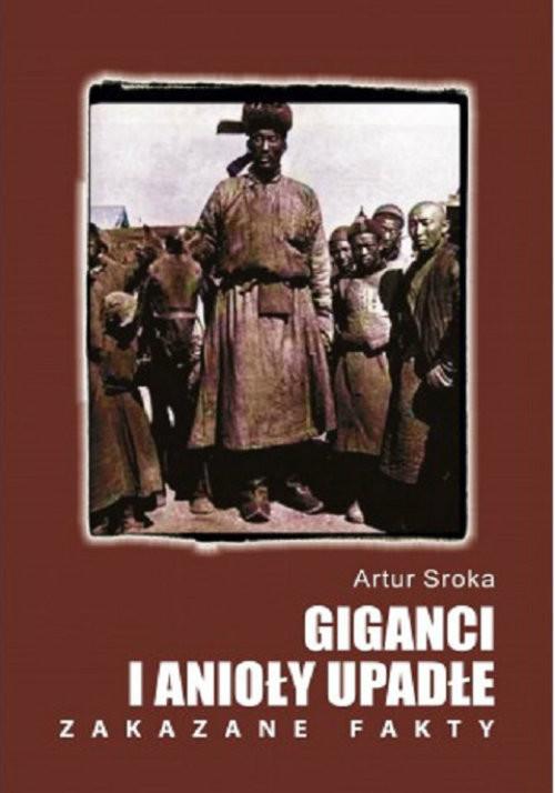 okładka Giganci i anioły upadłe Zakazane fakty, Książka | Artur Sroka
