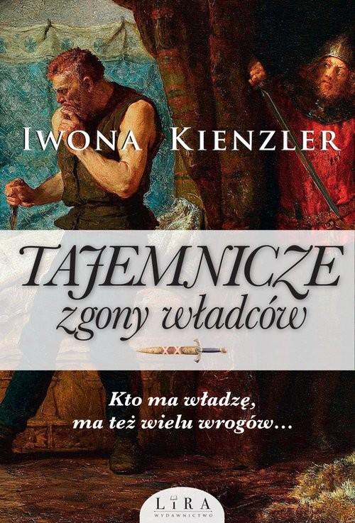 okładka Tajemnicze zgony władców, Książka   Kienzler Iwona