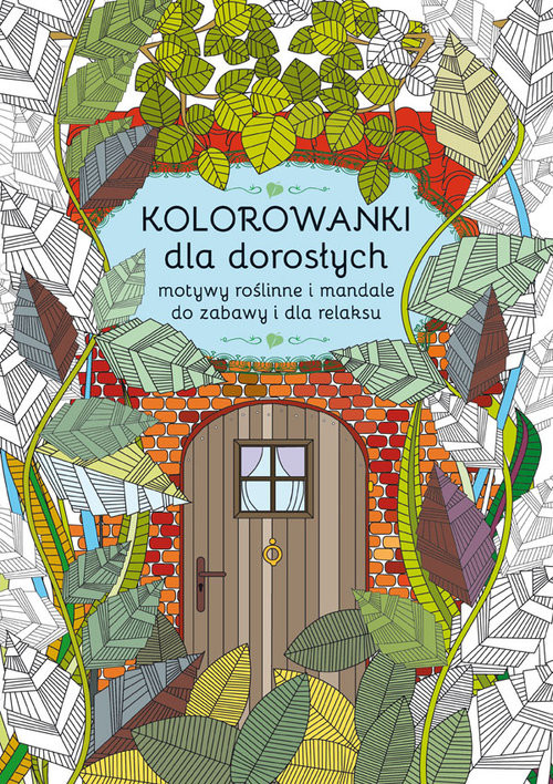 okładka Kolorowanki dla dorosłych. Motywy roślinne i mandale do zabawy i dla relaksuksiążka |  | Kanarkowska Maja