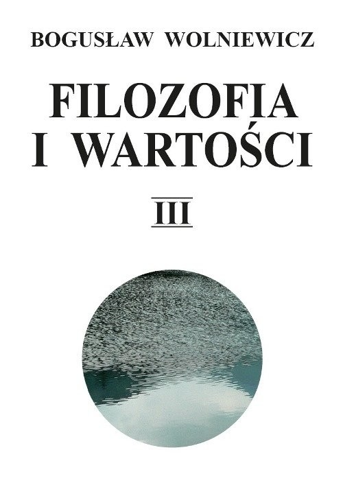 okładka Filozofia i wartości Tom 3, Książka | Wolniewicz Bogusław
