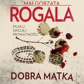 okładka Dobra matka, Audiobook | Małgorzata Rogala