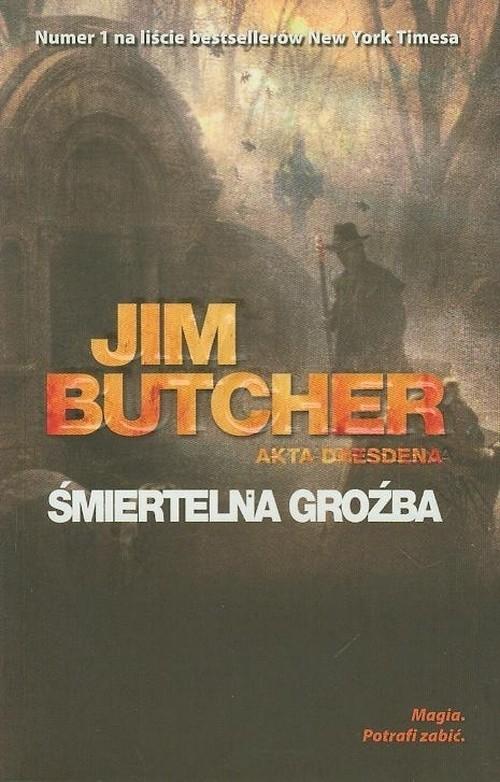 okładka Śmiertelna groźba Akta Dresdena, Książka | Butcher Jim