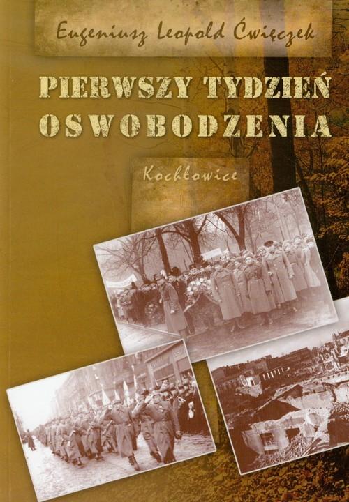 okładka Pierwszy tydzień oswobodzenia, Książka | Eugeniusz Leopold Ćwięczek