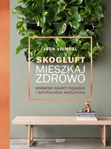 okładka Skogluft. Mieszkaj zdrowo., Książka | Viumdal Jorn