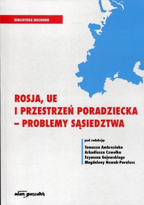 okładka Rosja, UE i przestrzeń poradziecka - problemy sąsiedztwaksiążka |  |