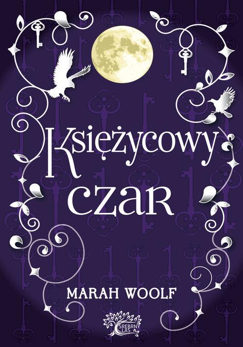 okładka Saga księżycowa tom 2 Księżycowy czar, Książka | Woolf Marah