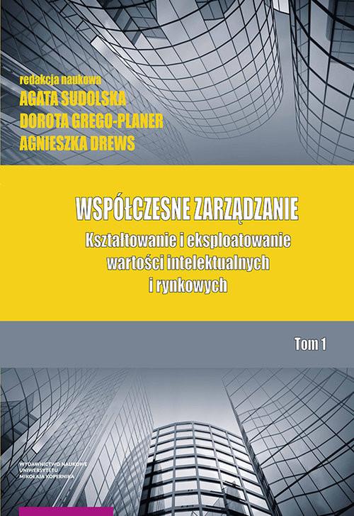 okładka Współczesne zarządzanie Kształtowanie i eksploatowanie Tom 1, Książka   Agata Sudolska, Dorota Grego-Planer, Ag Drews