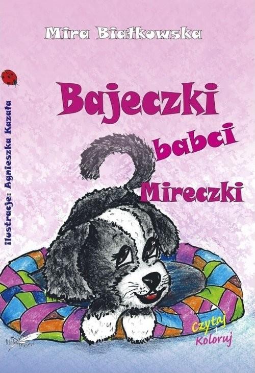 okładka Bajeczki babci Mireczki, Książka   Białkowska Mira