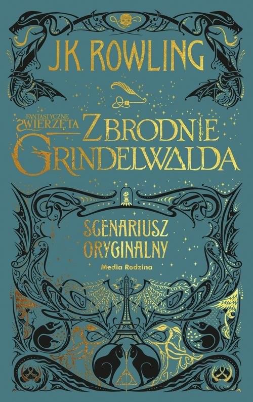 okładka Fantastyczne zwierzęta Zbrodnie Grindelwalda Scenariusz oryginalnyksiążka |  | Joanne K. Rowling