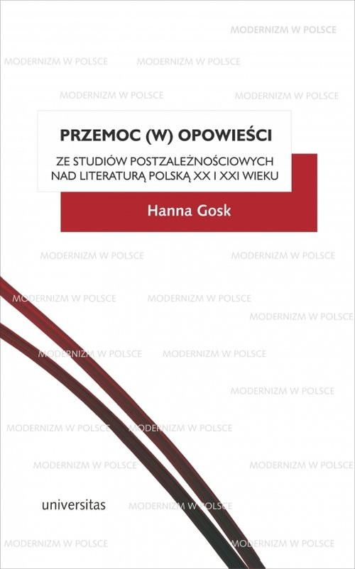 okładka Przemoc (w) opowieści Ze studiów postzależnościowych nad literaturą polską XX i XXI wieku, Książka | Gosk Hanna