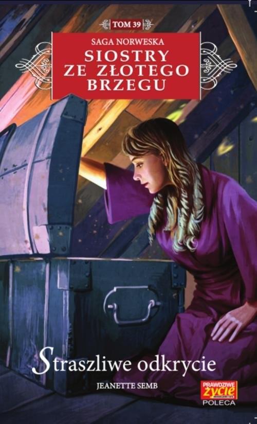 okładka Siostry ze Złotego Brzegu 39 Straszlie odkrycie   /K/książka |  | Semb Jeanette