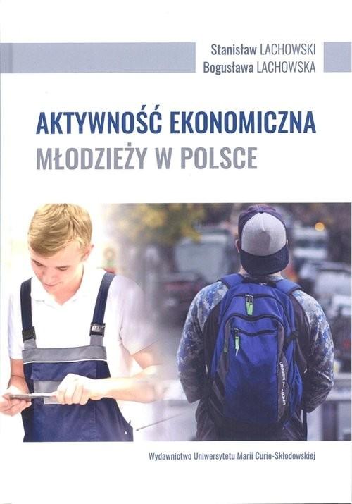 okładka Aktywność ekonomiczna młodzieży w Polsce, Książka | Stanisław Lachowski, Bogusława Lachowska