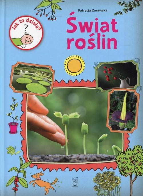 okładka Jak to działa? Świat roślin, Książka   Zarawska Patrycja