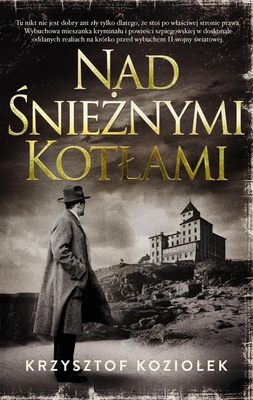 okładka Nad Śnieżnymi Kotłami, Książka | Krzysztof Koziołek