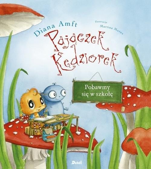 okładka Pajączek Kędziorek Pobawmy się w szkołę, Książka   Amft Diana