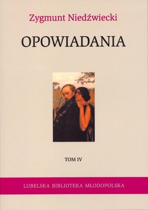 okładka Opowiadania Tom 4, Książka | Zygmunt Niedźwiecki