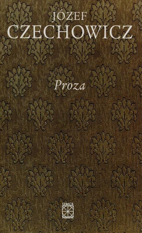okładka Pisma zebrane Tom 4 Proza, Książka   Czechowicz Józef