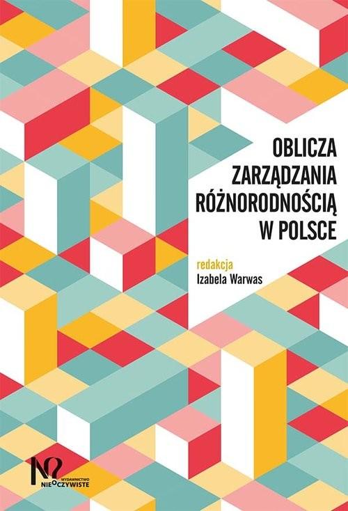 okładka Oblicza zarządzania różnorodnością w Polsce, Książka  