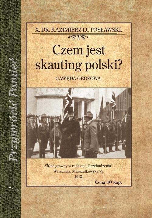 okładka Czem jest skauting polski? Gawęda obozowa, Książka | Lutosławski Kazimierz