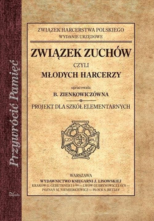 okładka Związek zuchów czyli młodych harcerzy Projekt dla szkół elementarnych, Książka | Mauersberger Jan