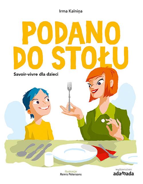 okładka Podano do stołu Savoir-vivre dla dzieci, Książka | Kalnina Irma