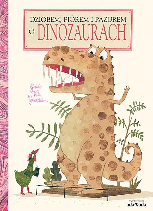 okładka Dziobem, piórem i pazurem o dinozaurach, Książka | Genechten Guido van