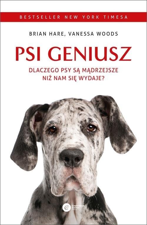 okładka Psi geniusz. Dlaczego psy są mądrzejsze niż nam się wydaje?, Książka | Brian Hare, Vanessa Woods