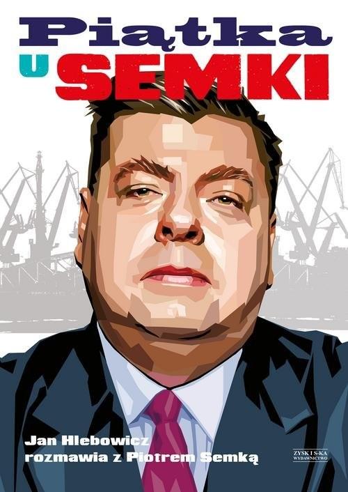 okładka Piątka U Semki, Książka | Piotr Semka, Jan Hlebowicz