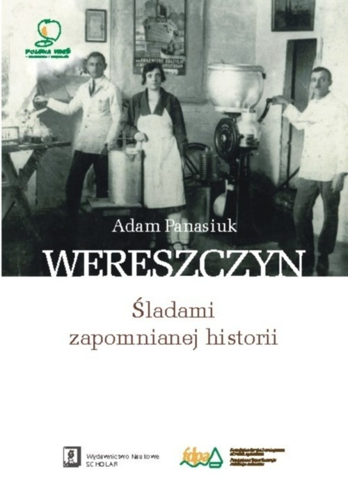 okładka Wereszczyn Śladami zapomnianej historiiksiążka |  | Panasiuk Adam