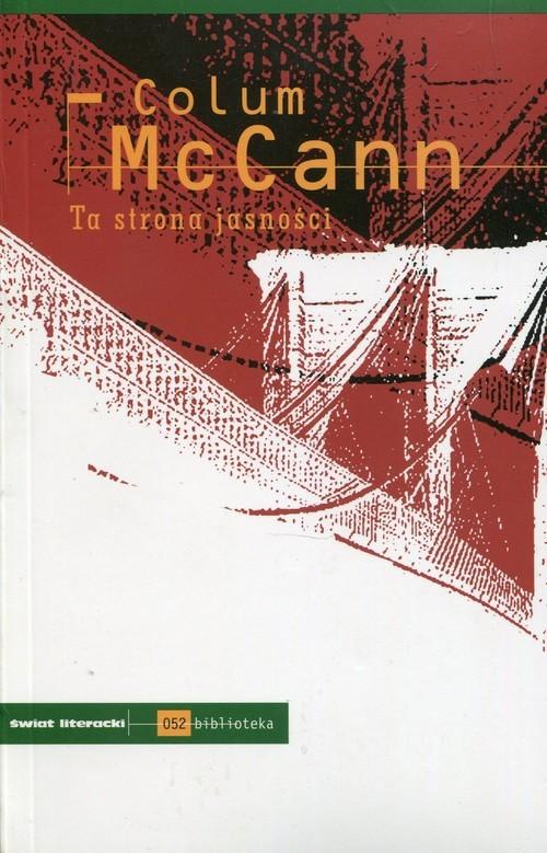okładka Ta strona jasności, Książka   McCann Colum