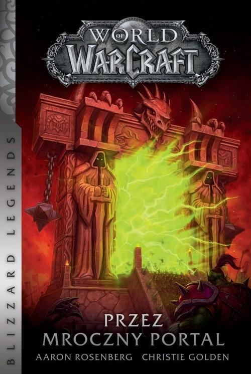 okładka World of Warcraft Przez Mroczny Portal, Książka | Christie Golden, Aaron Rosenberg