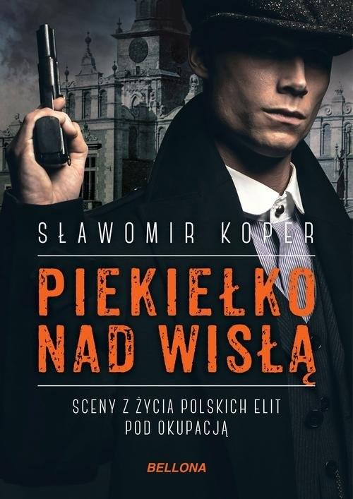 okładka Piekiełko nad Wisłą, Książka | Sławomir Koper