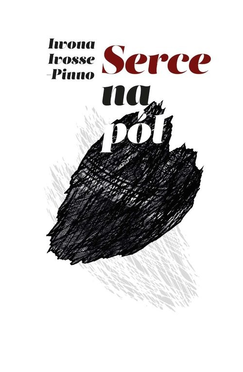 okładka Serce na pół, Książka   Ivosse-Pinno Iwona