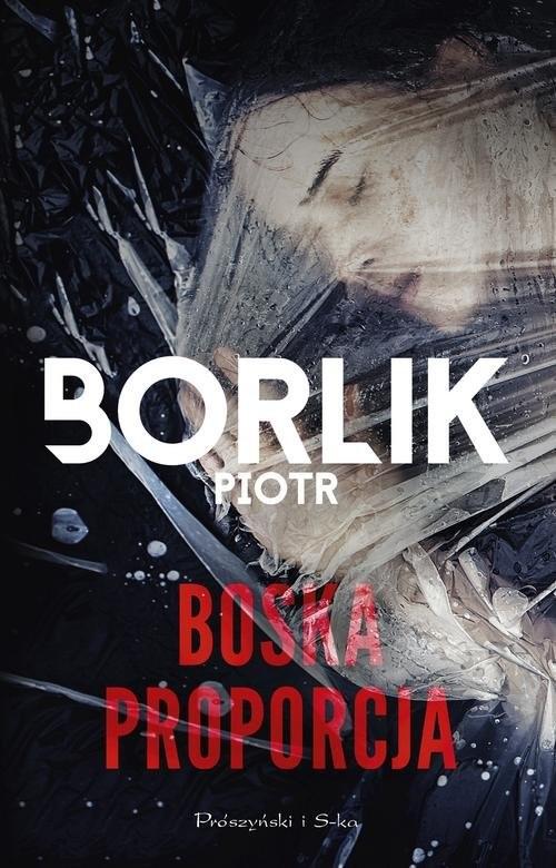 okładka Boska proporcja, Książka | Borlik Piotr