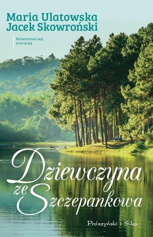 okładka Dziewczyna ze Szczepankowa, Książka | Jacek Skowroński, Maria Ulatowska