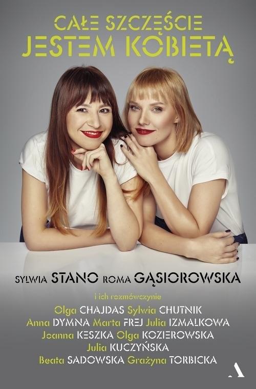 okładka Całe szczęście jestem kobietą, Książka | Roma Gąsiorowska, Sylwia Stano