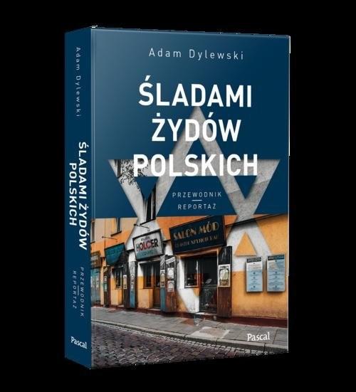 okładka Śladami Żydów Polskich, Książka   Dylewski Adam