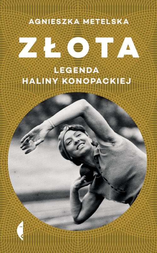 okładka Złota Legenda Haliny Konopackiej, Książka | Metelska Agnieszka