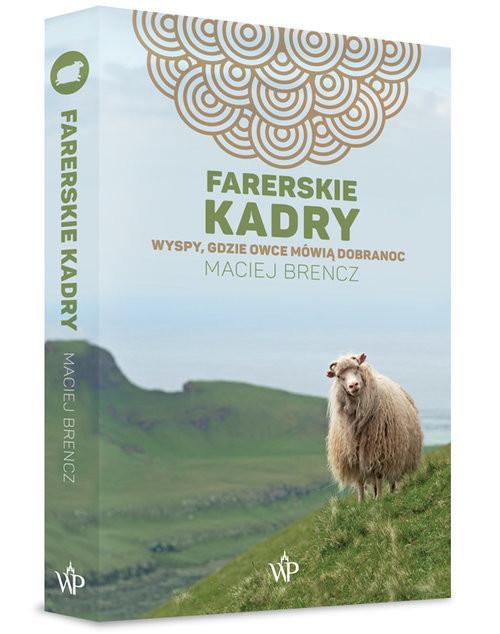 okładka Farerskie kadry Wyspy, gdzie owce mówią dobranoc, Książka | Brencz Maciej