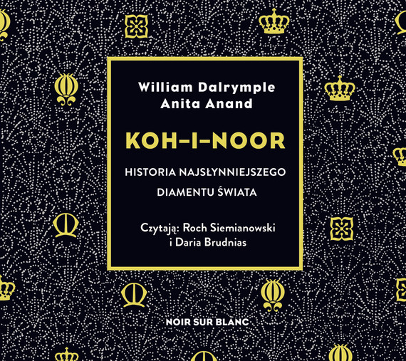 okładka Koh-i-Nooraudiobook | MP3 | Anita Anand, William Dalrymple