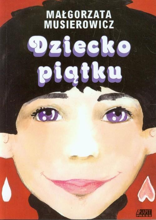 okładka Dziecko piątku, Książka | Musierowicz Małgorzata