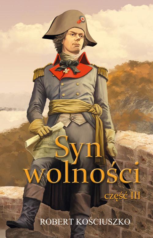 okładka Syn Wolności część III, Książka | Kościuszko Robert