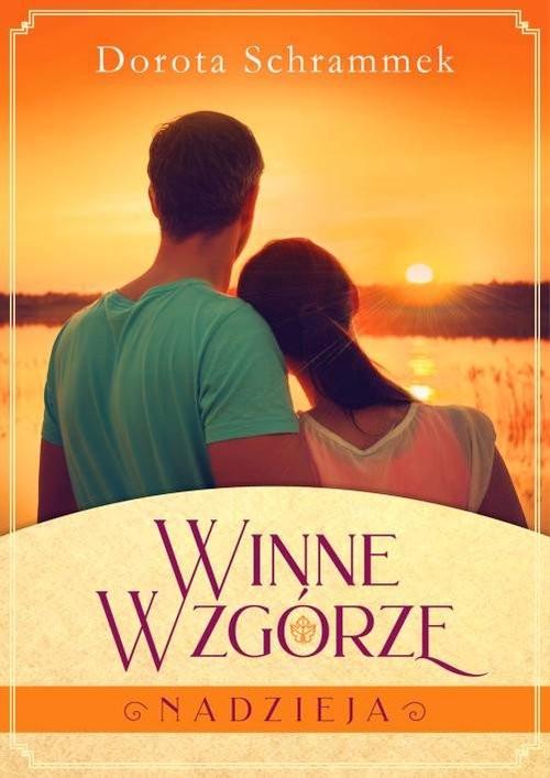 okładka Winne Wzgórze Tom 2 Nadzieja, Książka | Dorota Schrammek